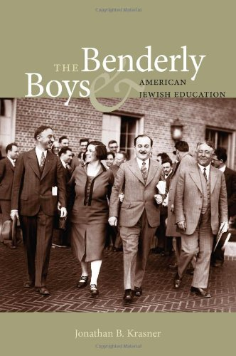 The Benderly Boys and American Jewish Education (Brandeis Series in American Jewish History, Culture, and Life)