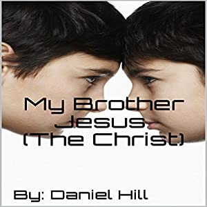 My Brother Jesus (the Christ) Audiobook