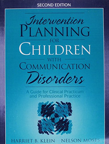 Intervention Planning for Children with Communication Disorders: A Guide for Clinical Practicum and Professional Practice, 2nd Edition