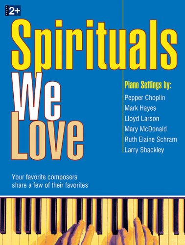 (Spirituals We Love: Your Favorite Composers Share a Few of Their Favorites)