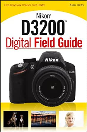 Nikon D3200 Digital Field Guide (English Edition) eBook: Alan Hess ...