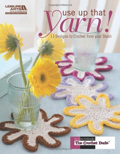 Read Online USE UP THAT YARN! (Leisure Arts  #5572) PDF