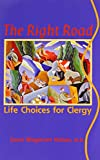 img - for The Right Road: Life Choices for Clergy (Prisms) book / textbook / text book