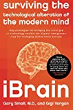 img - for iBrain: Surviving the Technological Alteration of the Modern Mind book / textbook / text book