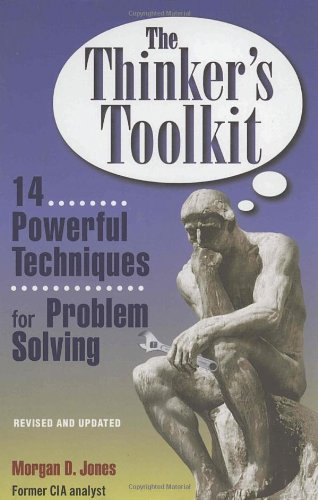 The Thinker's Toolkit: 14 Powerful Techniques for Problem