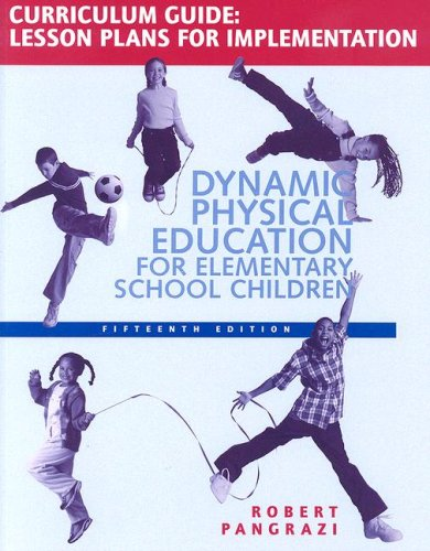 Dynamic Physical Education Curriculum Guide: Lesson Plans for Implementation