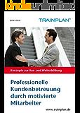 TRAINPLAN - Professionelle Kundenbetreuung durch motivierte Mitarbeiter
