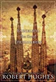 Barcelona the Great Enchantress by Robert Hughes front cover