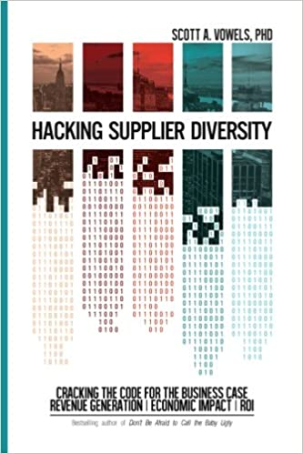 Hacking supplier diversity cracking the code for the business hacking supplier diversity cracking the code for the business case revenue generation economic impact roi scott a vowels phd 9780692858936 fandeluxe Choice Image