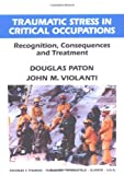 Traumatic Stress in Critical Occupations 9780398065782