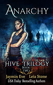 Anarchy (Hive Trilogy Book 2) by [Eve, Jaymin, Stone, Leia]