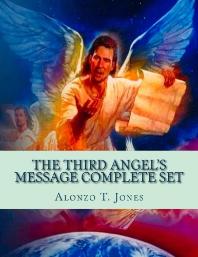 The Third Angel?s Message Complete Set (1888 Messages of A. T. Jones) pdf