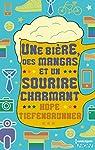 Une bière, des mangas et un sourire charmant par Tiefenbrunner