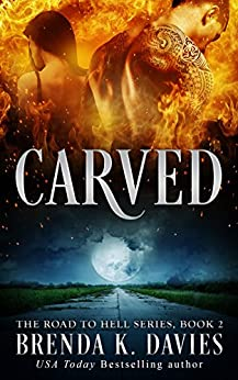 Carved (The Road to Hell Series, Book 2) by [Davies, Brenda K.]