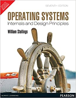 Buy Operating Systems Internals And Design Principles 7e Old Edition Book Online At Low Prices In India Operating Systems Internals And Design Principles 7e Old Edition Reviews Ratings Amazon In