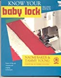 Know Your Baby Lock, Naomi Baker and Tammy Young, 0801985927