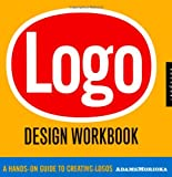 Logo Design Workbook: A Hands-On Guide to Creating Logos, Noreen Morioka, Terry Stone Sean Adams, 1592532349