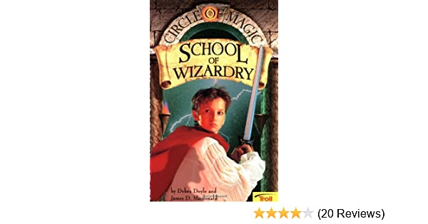 School of wizardry circle of magic book 1 debra doyle james d school of wizardry circle of magic book 1 debra doyle james d macdonald judith mitchell 9780816769360 amazon books fandeluxe Images