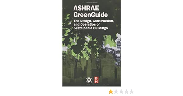 the ashrae greenguide second edition the ashrae green guide series rh amazon com ashrae green guide free download ashrae green guide 3rd edition pdf