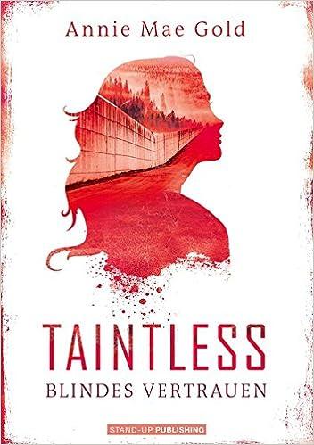 Annie Mae Gold – Taintless (1) – Blindes Vertrauen