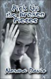 Pick up the Broken Pieces, Norma Davis, 1605637262