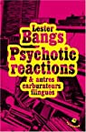 Psychotic reactions et autres carburateurs flingués par Bangs