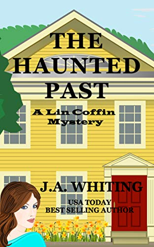 The Haunted Past (A Lin Coffin Mystery Book 11) by [Whiting, J A]