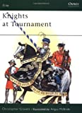 Knights at Tournament, Christopher Gravett, 0850458366