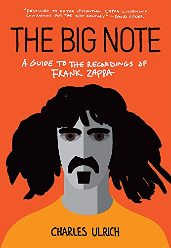 Big Note (The Big Note: A Guide to the Recordings of Frank Zappa)