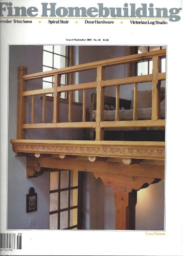 Fine Homebuilding : Casa Paloma; Hollow Post Spiral Stair; Circular Trim Saws; Blue Heron House; Building a Wine Cellar; Cracked Foundations; Clear Wood Finishes; House in the Cartskills by Charles Miller, Peter Lucchesi, Bruce Greenlaw, Ed Levin, Ted P. Lehn, Curtis Rindlaub, Richard C. Yeskoo, Kip Park, Peter Lauritzen, Marlys Hann