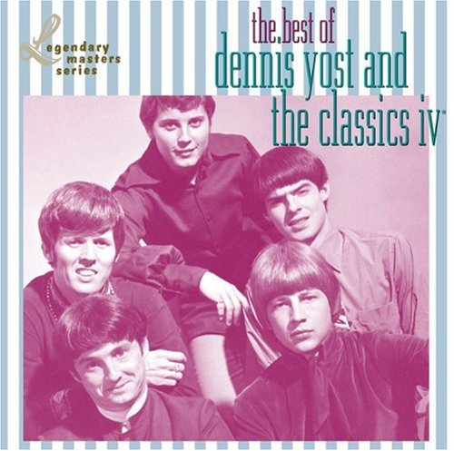 Best Of Dennis Yost & The Classics IV (Legendary Masters Series)