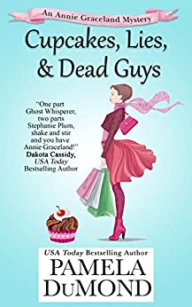 Cupcakes, Lies, and Dead Guys (An Annie Graceland Cozy Mystery Book 1) by [DuMond, Pamela]