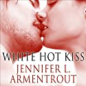 White Hot Kiss: Dark Elements, Book 1  Hörbuch von Jennifer L. Armentrout Gesprochen von: Saskia Maarleveld
