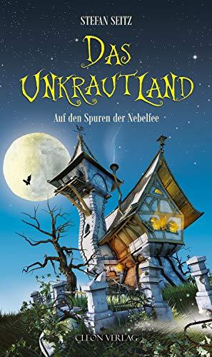 Das Unkrautland - Band 1: Auf den Spuren der Nebelfee (German Edition) ()