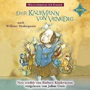 Der Kaufmann von Venedig (Weltliteratur für Kinder) Hörbuch