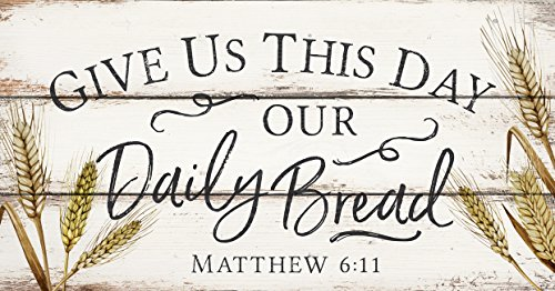 P. GRAHAM DUNN Give Us This Day Our Daily Bread Wheat White 20 x 10.5 Wood Pallet Wall Plaque Sign (This Us Day Give)