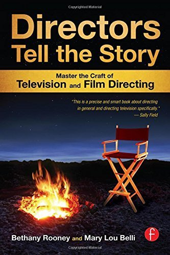 Directors Tell the Story: Master the Craft of Television and Film Directing 1st edition by Rooney, Bethany, Belli, Mary Lou (2011) Paperback