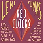 Red Clocks | Leni Zumas