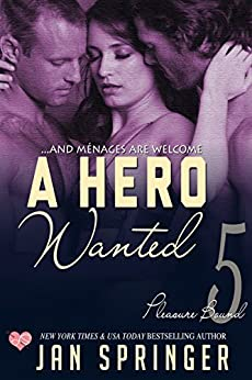 A Hero Wanted: A Curvy BBW Erotic Romance with Menage (Pleasure Bound Book 5) by [Springer, Jan]