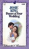 Dance at Your Wedding, Josie King, 0671572288