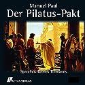 Der Pilatus-Pakt Hörbuch von Manuel Paul Gesprochen von: Patrick Tillmanns