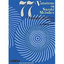 77 Variations on Suzuki Melodies: Technique-Builders for Violin