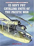 US Navy PBY Catalina Units of the Pacific War, Louis B. Dorny, 1841769118