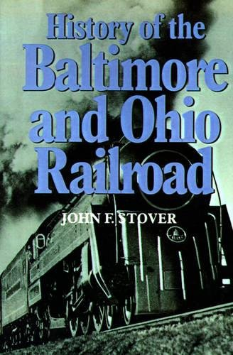 History of the Baltimore and Ohio Railroad (Baltimore And Ohio Railroad)