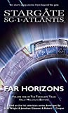 STARGATE SG-1 STARGATE ATLANTIS: Far Horizons: Volume one of the Travelers' Tales (SGX-01) (STARGATE SG-1 STARGATE ATLANTIS Travelers' Tales)