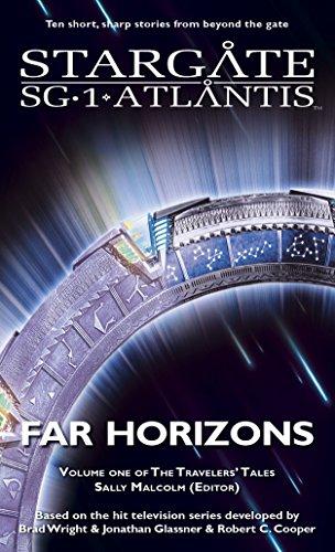 (STARGATE SG-1 STARGATE ATLANTIS: Far Horizons: Volume one of the Travelers' Tales (SGX-01) (STARGATE SG-1 STARGATE ATLANTIS Travelers' Tales))