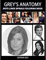 Grey's Anatomy Dots Lines Spirals Coloring Book: New Kind Of Stress Relief Coloring Book For Kids And Adults