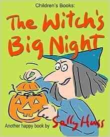 THE WITCH'S BIG NIGHT: Sally Huss: 9780982262597: Amazon.com: Books