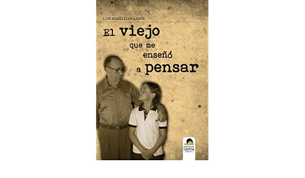 Amazon.com: El viejo que me enseñó a pensar (Spanish Edition) eBook ...