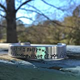 Custom cuff bracelet | Friend gift | bracelet for her | bracelet for her | what if i fall? But oh my darling what if you fly? quote bracelet